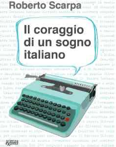 Il-coraggio-di-un-sogno-italiano-237×300